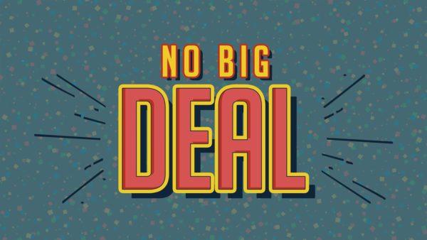 No Big Deal: Week 1 Image