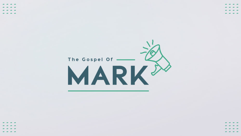 The Gospel of Mark: Part 2