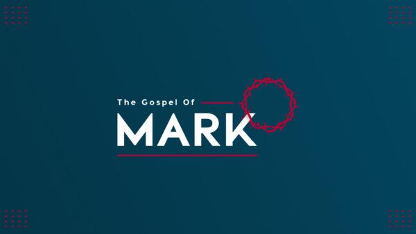 The Gospel of Mark, Part 3 (Week 1) Image